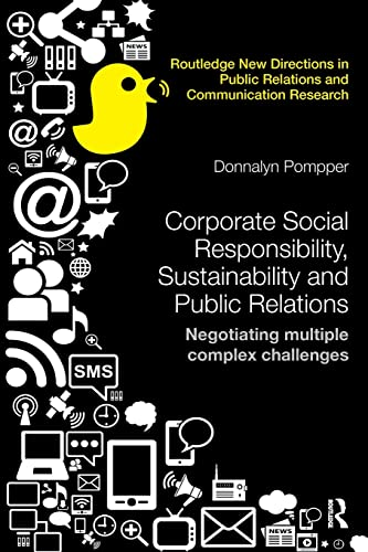 9781138743502: Corporate Social Responsibility, Sustainability and Public Relations: Negotiating Multiple Complex Challenges (Routledge New Directions in Public Relations & Communication Research)