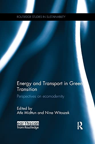 9781138743786: Energy and Transport in Green Transition: Perspectives on Ecomodernity (Routledge Studies in Sustainability)