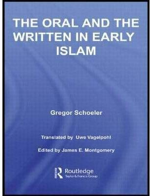 9781138744165: The Oral and the Written in Early Islam