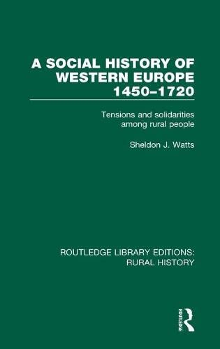 A Social History of Western Europe, 1450-1720: Tensions and Solidarities among Rural People (...