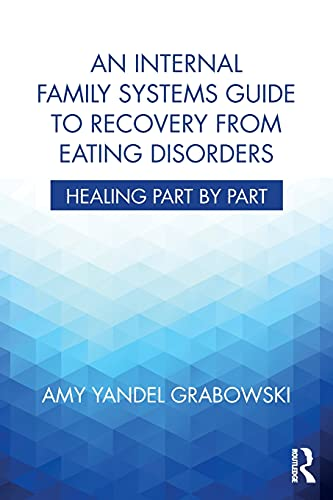 9781138745223: An Internal Family Systems Guide to Recovery from Eating Disorders: Healing Part by Part