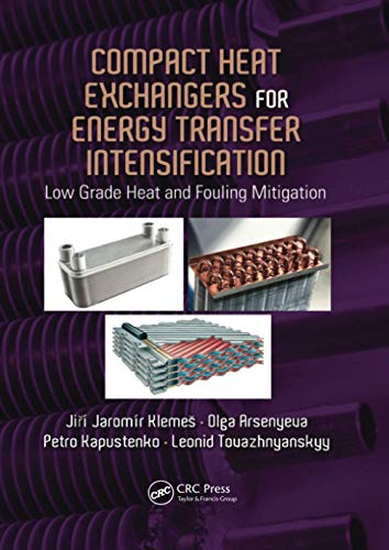 9781138748330: Compact Heat Exchangers for Energy Transfer Intensification: Low Grade Heat and Fouling Mitigation
