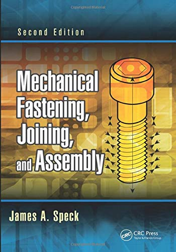 Mechanical Fastening, Joining, and Assembly, Second Edition: SPECK, JAMES A.