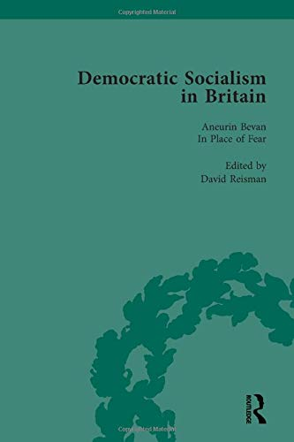 Democratic Socialism in Britain, Vol. 10: Classic Texts in Economic and Political Thought, 1825-...