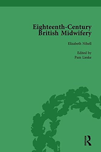 Eighteenth-Century British Midwifery, Part II vol 6: LIESKE, PAM