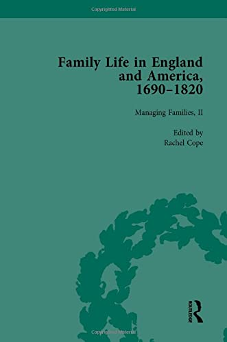 Family Life in England and America, 1690 1820, vol 4: COPE, RACHEL; HARRIS, AMY; HINCKLEY, JANE