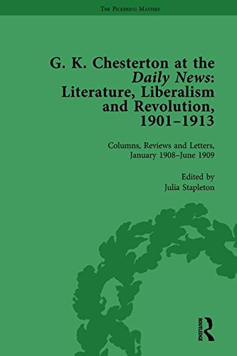 9781138753730: G K Chesterton at the Daily News, Part II, vol 5: Literature, Liberalism and Revolution, 1901-1913 (Volume 1)