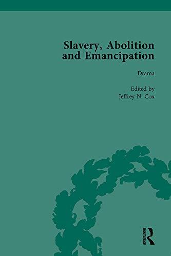 Slavery, Abolition and Emancipation Vol 5: Writings: KITSON, PETER J;
