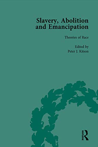 Slavery, Abolition and Emancipation Vol 8: Writings: KITSON, PETER J;