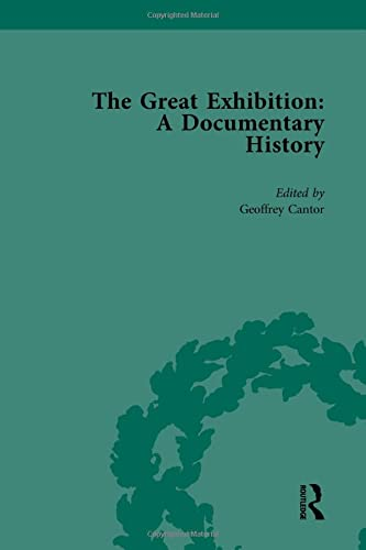 The Great Exhibition Vol 2; A Documentary History: CANTOR, GEOFFREY