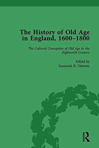 The History of Old Age in England, 1600-1800, Part I Vol 2: BOTELHO, LYNN; OTTAWAY, SUSANNAH R; ...