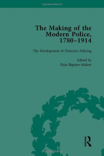 9781138761612: The Making of the Modern Police, 1780–1914, Part II vol 6 (Volume 1)