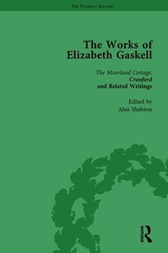The Works of Elizabeth Gaskell, Part I Vol 2: SHATTOCK, JOANNE; EASSON, ANGUS; BILLINGTON, JOSIE; ...