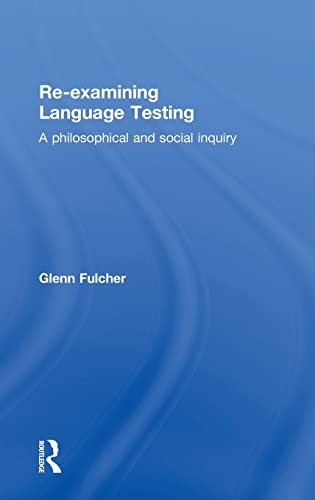 Re-examining Language Testing: Fulcher, Glenn