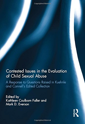 9781138774858: Contested Issues in the Evaluation of Child Sexual Abuse: A Response to Questions Raised in Kuehnle and Connell's Edited Volume