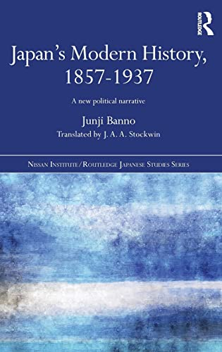 9781138775176: Japan's Modern History, 1857-1937: A New Political Narrative (Nissan Institute/Routledge Japanese Studies)