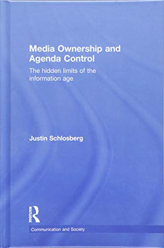 9781138775459: Media Ownership and Agenda Control: The hidden limits of the information age (Communication and Society)