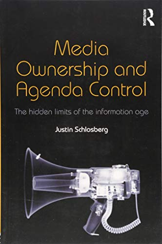 9781138775466: Media Ownership and Agenda Control: The hidden limits of the information age (Communication and Society)