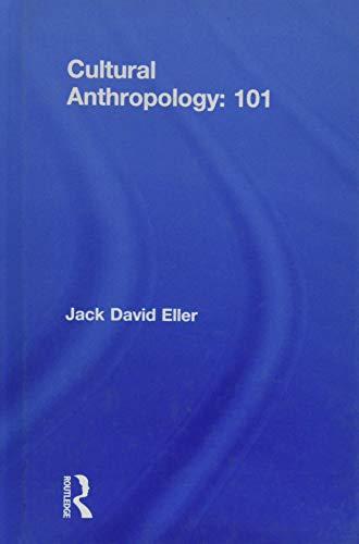 Cultural Anthropology: 101: Jack David Eller