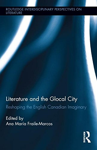 Literature and the Glocal City: Reshaping the: Fraile-Marcos, Ana Maria
