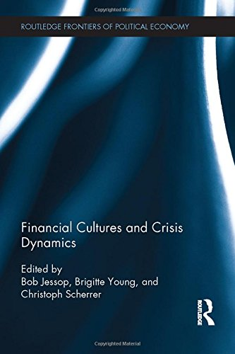 9781138776043: Financial Cultures and Crisis Dynamics (Routledge Frontiers of Political Economy)