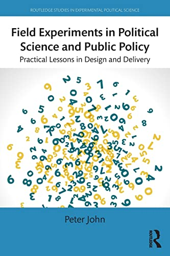 9781138776838: Field Experiments in Political Science and Public Policy: Practical Lessons in Design and Delivery (Routledge Studies in Experimental Political Science)