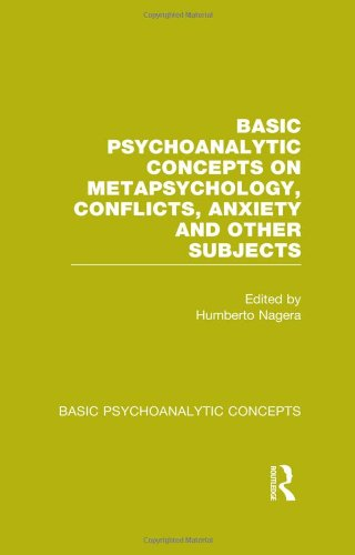 Basic Psychoanalytic Concepts on Metapsychology, Conflicts, Anxiety and Other Subjects (Volume 4): ...