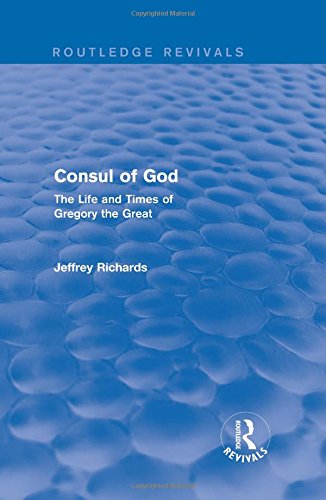 9781138777569: Consul of God (Routledge Revivals): The Life and Times of Gregory the Great