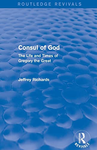 9781138777620: Consul of God (Routledge Revivals): The Life and Times of Gregory the Great