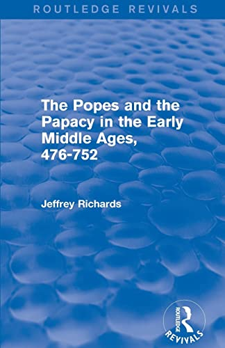9781138777880: The Popes and the Papacy in the Early Middle Ages (Routledge Revivals): 476-752