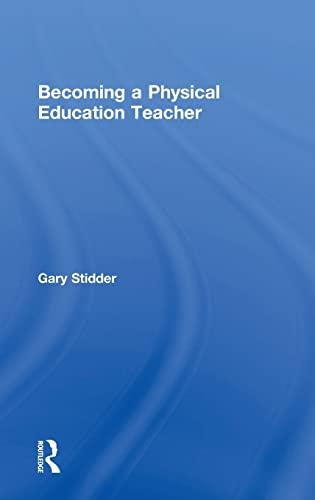 Becoming a Physical Education Teacher: Stidder, Gary