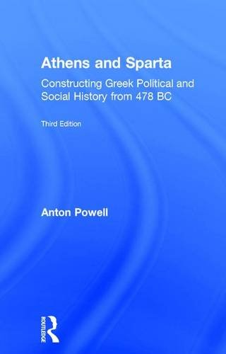 9781138778450: Athens and Sparta: Constructing Greek Political and Social History from 478 BC