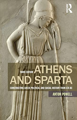 9781138778467: Athens and Sparta: Constructing Greek Political and Social History from 478 BC