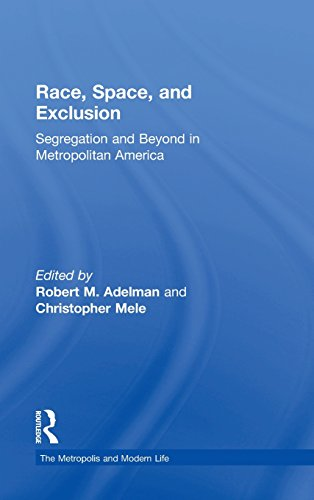 Race, Space, and Exclusion: Segregation and Beyond in Metropolitan America (The Metropolis and ...