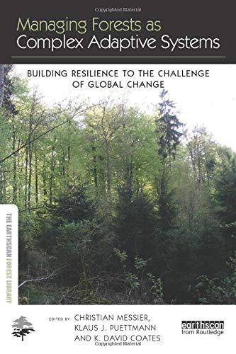 9781138779693: Managing Forests as Complex Adaptive Systems: Building Resilience to the Challenge of Global Change (The Earthscan Forest Library)