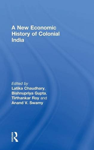 9781138779716: A New Economic History of Colonial India