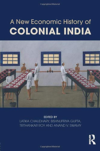 9781138779723: A New Economic History of Colonial India