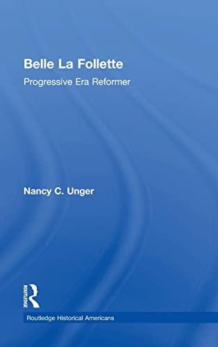 9781138779761: Belle La Follette: Progressive Era Reformer (Routledge Historical Americans)