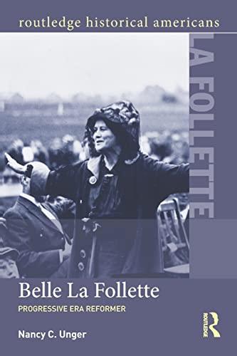 9781138779778: Belle La Follette: Progressive Era Reformer (Routledge Historical Americans)