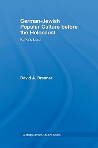 German-Jewish Popular Culture before the Holocaust: Kafka's kitsch (Routledge Jewish Studies):...