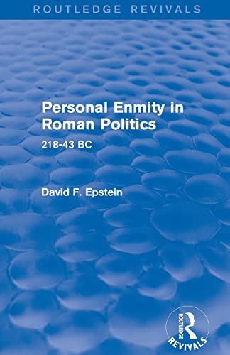 9781138780170: Personal Enmity in Roman Politics (Routledge Revivals): 218-43 BC