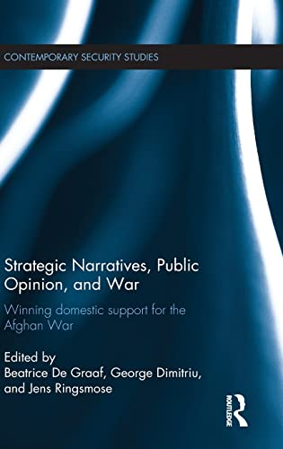 Strategic Narratives, Public Opinion and War: Winning: DE GRAAF, BEATRICE;