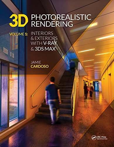 9781138780729: 3D Photorealistic Rendering: Interiors & Exteriors with V-Ray and 3ds Max