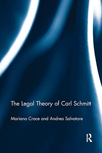 The Legal Theory of Carl Schmitt: Croce, Mariano