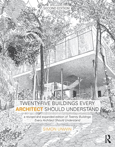 9781138781047: Twenty-Five Buildings Every Architect Should Understand: a revised and expanded edition of Twenty Buildings Every Architect Should Understand