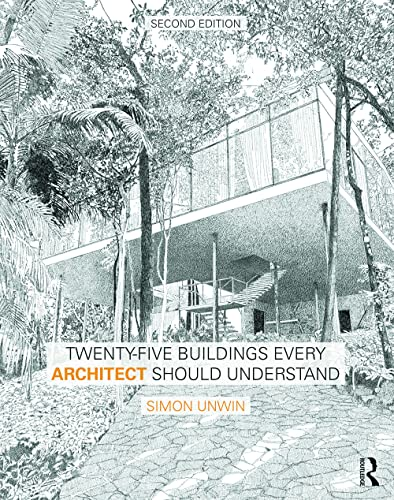 9781138781054: Twenty-Five Buildings Every Architect Should Understand: a revised and expanded edition of Twenty Buildings Every Architect Should Understand (Volume 2)