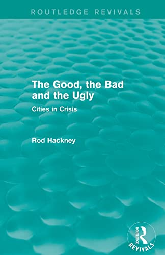 The Good, the Bad and the Ugly (Routledge Revivals): Hackney, Rod