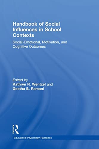 9781138781375: Handbook of Social Influences in School Contexts: Social-Emotional, Motivation, and Cognitive Outcomes (Educational Psychology Handbook)