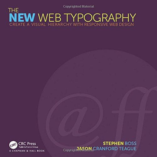 9781138781399: The New Web Typography: Create a Visual Hierarchy with Responsive Web Design