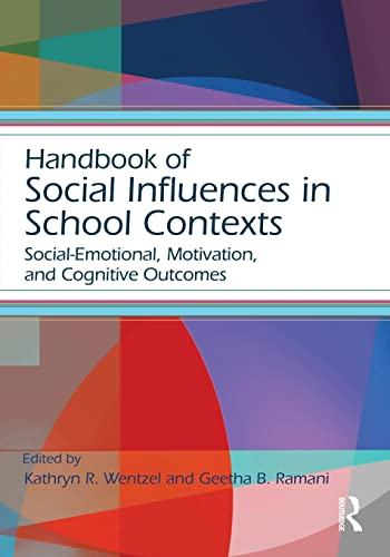9781138781405: Handbook of Social Influences in School Contexts: Social-Emotional, Motivation, and Cognitive Outcomes (Educational Psychology Handbook)